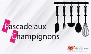 Pascade aux champignons. Recette réalisée par l'équipe du magazine Eco' Aveyron